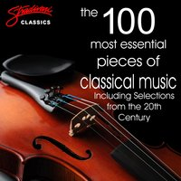 The 100 Most Essential Pieces of Classical Music (Including selections from the 20th Century) — Вольфганг Амадей Моцарт, Людвиг ван Бетховен, Ференц Лист, Samuel Barber, Густав Холст, Аарон Копленд, The Royal Festival Orchestra, Conducted By William Bowles, William Bowles