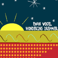 Wondering Dreamer- Single — Evan Vogel