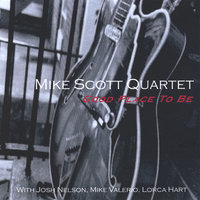 Good Place To Be — Mike Scott Quartet