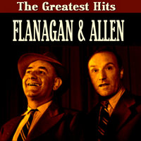 Flanagan & Allen Greatest Hits — Flanagan & Allen