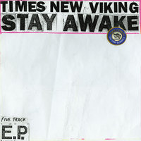 Stay Awake EP — Times New Viking