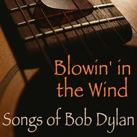 Blowin' In the Wind - Songs of Bob Dylan — сборник