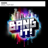 Eros / Flip Out — Madoc