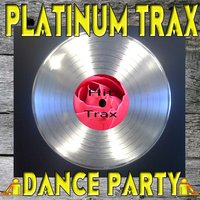 Platinum Trax Dance Party — сборник