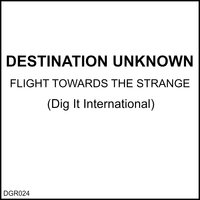 Flight Towards the Strange — Destination Unknown