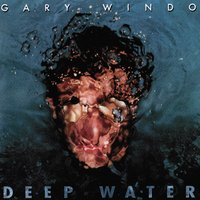 Deep Water — Gary Windo