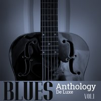 Blues Anthology De Luxe, Vol. 1 — сборник