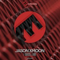 I Guess — Jason Xmoon