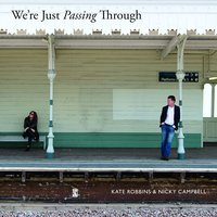 We're Just Passing Through — Kate Robbins and Nicky Campbell
