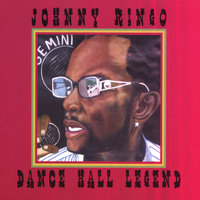 Dancehall Legend — Johnny Ringo