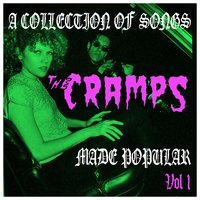 A Collection of Songs the Cramps Made Popular Vol. 1 — сборник