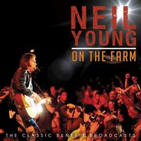 On the Farm — Neil Young
