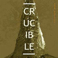 CRUCIBLE — Drew Worthley