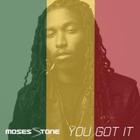 You Got It (feat. Gabby Moe) — Moses Stone, Gabby Moe