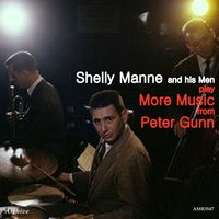 Shelly Manne and His Men Play More Music from Peter Gunn — Shelly Manne