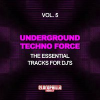 Underground Techno Force, Vol. 5 — сборник