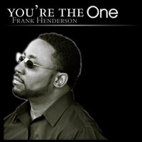 """You're the One"" - Single — Frank Henderson"