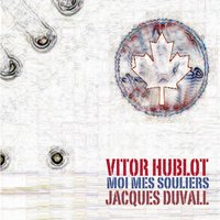 Moi, mes souliers — Vitor Hublot, Jacques Duvall