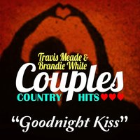 Goodnight Kiss — Travis Meade
