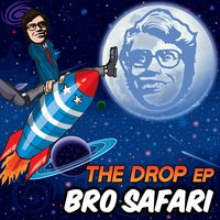 The Drop EP — Bro Safari