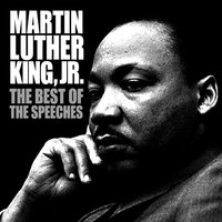 The Best Of The Speeches — Martin Luther King Jr.