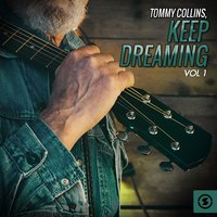 Keep Dreaming, Vol. 1 — Tommy Collins