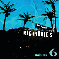 Big Movies, Big Music Volume 6 — сборник