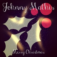 Merry Christmas — Johnny Mathis