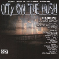 City On The Hush — Pervelous P Presents Andre Nickatina, Cougnut, Mac & Ak, & Various Others, Pervelous P Camp Presents