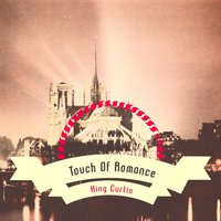 Touch Of Romance — King Curtis