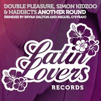 Another Round — Simon Kidzoo, Haddicts, Double Pleasure