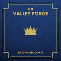 Second Blood EP — The Valley Forge