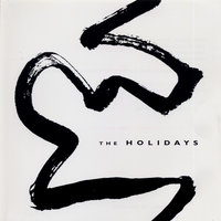 The Holidays — The Holidays