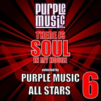 There Is Soul in My House - Purple Music All-Stars 6 — сборник