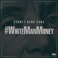 White Man Money — Hunnet Band Gang