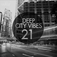 Deep City Vibes, Vol. 21 — сборник