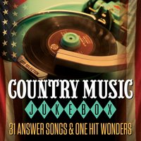 Country Music Jukebox - 31 Answer Songs & One Hit Wonders — сборник