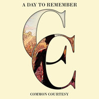 Common Courtesy — A Day To Remember
