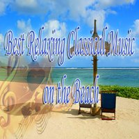 The Best Relaxing Classical Music on the Beach — сборник