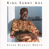Seven Degrees North — King Sunny Ade