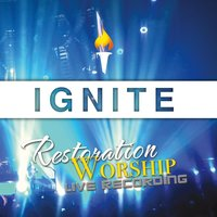 Ignite — Restoration Worship