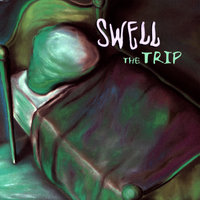 (i Know) The Trip — SWELL