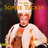 The Great Sophie Tucker — Sophie Tucker