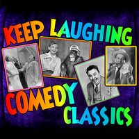 Keep Laughing: Comedy Classics — сборник