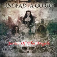 Undead A-Go-Go — Jerico of the Angels