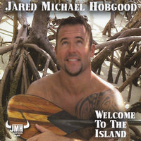 Welcome to the Island — Jared Michael Hobgood