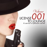 License To Lounge Vol. 1 — сборник