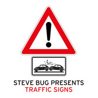 Steve Bug Presents Traffic Signs — Traffic Signs