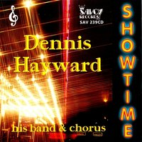 Showtime — Dennis Hayward Band & Chorus