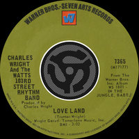 Love Land / Sorry Charlie — Charles Wright & The Watts 103rd. Street Rhythm Band